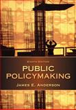 Public Policymaking, Anderson, James E., 1285735285