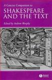 A Concise Companion to Shakespeare and the Text, , 140513528X