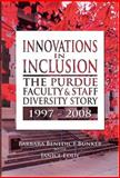 Innovations in Inclusion : The Purdue Faculty and Staff Diversity Story, 1997-2008, Bunker, Barbara and Eddy, Janice, 1557535280
