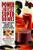 Power Juices, Super Drinks, Steve Meyerowitz and Kensington Publishing Corporation Staff, 157566528X