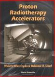 Proton Radiotherapy Accelerators, Wieszczycka, Wioletta and Schaf, Waldemar Henryk, 9810245289