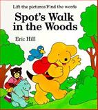 Spot's Walk in the Woods, Eric Hill, 0399225285