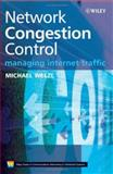 Network Congestion Control : Managing Internet Traffic, Welzl, Michael, 047002528X