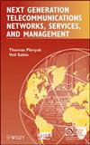 Next Generation Telecommunications Networks, Services, and Management, Plevyak, Thomas and Sahin, Veli, 047057528X