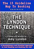 The Lyndon Technique the 15 Guideline Map to Booking Handbook, Amy Lyndon, 0615275281