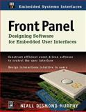 Front Panel : Designing Software for Embedded User Interfaces, Murphy, Niall D., 0879305282