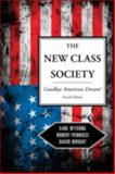 The New Class Society : Goodbye American Dream?, Perrucci, Robert and Wright, David, 1442205288