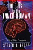 The Quest for the Inner Human, Steven H. Propp, 1491715286