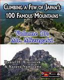 Climbing a Few of Japan's 100 Famous Mountains - Volume 10: Mt. Mizugaki, Daniel Wieczorek and Kazuya Numazawa, 1500235288