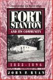 Fort Stanton and Its Community, 1855-1896, Ryan, John P., 1881325288