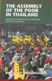 The Assembly of the Poor in Thailand : From Local Struggles to National Protest Movement, Missingham, Bruce D., 9749575288