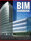 BIM Handbook : A Guide to Building Information Modeling for Owners, Managers, Designers, Engineers and Contractors, Eastman, Chuck and Teicholz, Paul, 0470185287