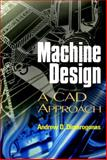 Machine Design : A CAD Approach, Dimarogonas, Andrew D., 0471315281