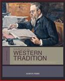 Sources of the Western Tradition : From the Renaissance to the Present, Perry, Marvin, 1133935281