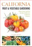 California Fruit and Vegetable Gardening, Cool Springs Press Publications Staff and Claire Splan, 159186528X
