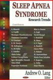 Sleep Apnea Syndrome Research Focus, Lang, Andrew O., 1600215289