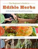 Edible Herbs, Charles W. G. Smith, 1603425284