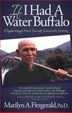 If I Had a Water Buffalo, Marilyn A. Fitzgerald, 1614485283