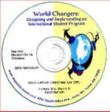 World Changers : Designing and Implementing an International Student Program, Demuth, Dennis M. and Demuth, Carol M., 1880705281