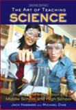 The Art of Teaching Science : Inquiry and Innovation in Middle School and High School, Hassard, Jack and Dias, Michael, 0415965284