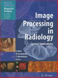 Image Processing in Radiology : Current Applications, , 3642065287