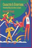 Character Is Everything : Promoting Ethical Excellence in Sports, Gough, Russell W., 0155035282