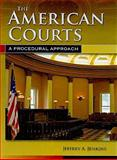 The American Courts : A Procedural Approach, Jenkins, Jeffrey A., 0763755281