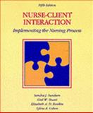 Nurse-Client Interaction : Implementing the Nursing Process, Sundeen, Sandra J., 0801675286