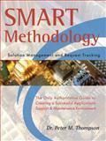 SMART Methodology : (Solution Management and Request Tracking) The Only Authoritative Guide to Creating a Successful Application Support and Maintenance Environment., Thompson, Peter, 1412025281