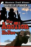 The Auction Horse, Dave P. Fisher, 1478225289