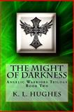 The Might of Darkness, K. L. Hughes, 1500135283