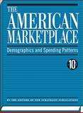 The American Marketplace : Demographics and Spending Patterns, New Strategist Publications Inc., 1935775286