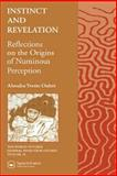 Instinct and Revelation : Reflections on the Origins of Numinous Perception, Oubre, Alondra Y., 9056995286