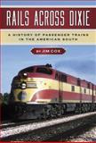 Rails Across Dixie, Jim Cox, 0786445289