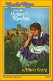 Sadie Rose and the Outlaw Rustlers, Hilda Stahl, 0891075283