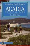 An Outdoor Family Guide to Acadia National Park, Lisa G. Evans and Lisa Gollin-Evans, 089886528X