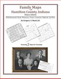 Family Maps of Hamilton County, Indiana, Deluxe Edition : With Homesteads, Roads, Waterways, Towns, Cemeteries, Railroads, and More, Boyd, Gregory A., 1420315285