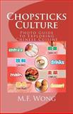 Chopsticks Culture, M. F. Wong, 1466335289