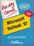 Outlook, '97 : Just the Basics, D D C Publishing Staff, 1562435280