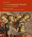 The Westminster Retable : History, Technique, Conservation, , 190537528X