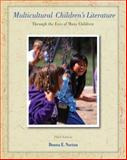 Multicultural Children's Literature : Through the Eyes of Many Children, Norton, Donna E., 0135145287
