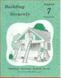 Building Securely : English 7 Worksheets, Good, Bruce, 0739905287