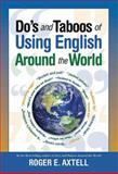 Do's and Taboos of Using English Around the World, Roger E. Axtell, 0785825282