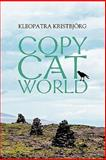 Copy Cat World, Kleopatra Kristbjörg, 1452085285