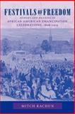 Festivals of Freedom, Mitch Kachun, 1558495282