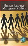 Human Resource Management Ethics, Deckop, John Raymond, 1593115288