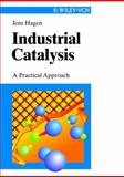 Industrial Catalysis : A Practical Approach, Hagen, Jens and Hawkins, Stephen, 3527295283