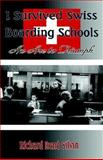 I Survived Swiss Boarding Schools, Silvin, Richard Rene, 0976405296