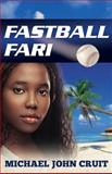 Fastball Fari, Michael John Cruit, 193854529X