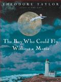 The Boy Who Could Fly Without a Motor, Theodore Taylor, 0152165290